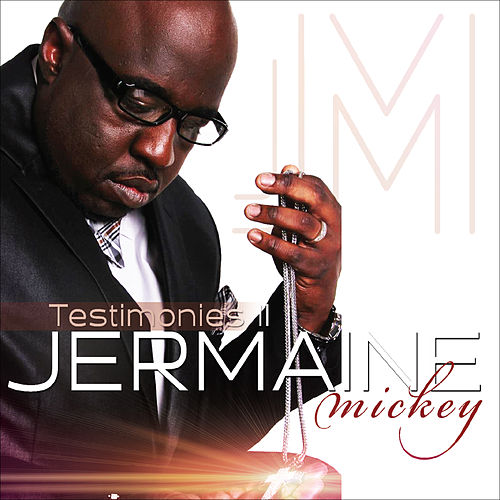 Play & Download Testimonies II by Jermaine Mickey | Napster