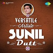 Versatile Artiste - Sunil Dutt by Various Artists