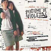 Play & Download Perfume de Violetas (Original Motion Picture Soundtrack) by Various Artists | Napster