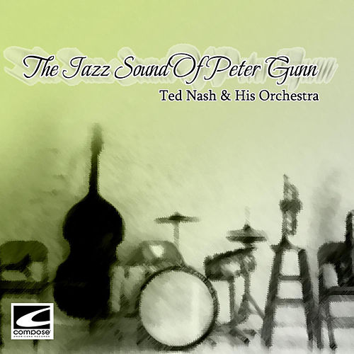 The Jazz Sound of Peter Gunn by Ted Nash
