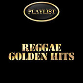 Playlist Reggae Golden Hits by Various Artists