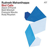Bird Calls by Rudresh Mahanthappa