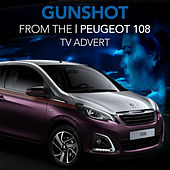 Play & Download Gunshot from the Peugeot 108 Tv Advert by L'orchestra Cinematique | Napster
