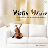 Violin Magico (Una Colección de Maravillosa Melodias) by Mila Khodorkovsky