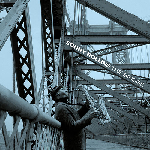 Play & Download The Bridge (feat. Jim Hall) [Bonus Track Version] by Sonny Rollins | Napster