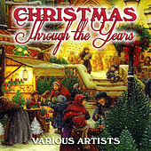 Play & Download Christmas Through the Years by Various Artists | Napster