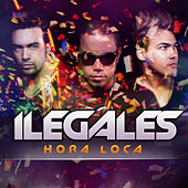Play & Download Hora Loca by Ilegales | Napster