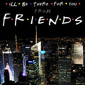 Play & Download I'll Be There for You (From the T.V. series
