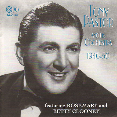Play & Download Tony Pastor and His Orchestra 1946-1950 by Tony Pastor | Napster