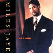 Play & Download Strong by Miles Jaye | Napster