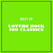 Best of Lovers Rock 100 Classics by Various Artists