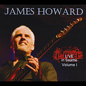 Play & Download Live in Seattle, Vol. I by James Howard | Napster