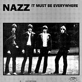 It Must Be Everywhere by The Nazz