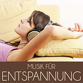 Play & Download Musik für Entspannung by Various Artists | Napster