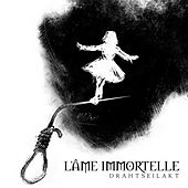 Drahtseilakt by L'Âme Immortelle