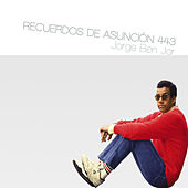Play & Download Recuerdos de Asunción 443 by Jorge Ben Jor | Napster
