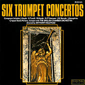 Play & Download Six Trumpet Concertos by Crispian Steele-Perkins | Napster
