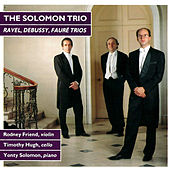 Play & Download Ravel, Debussy, Faure: Trios by The Solomon Trio | Napster