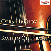 Ofra Harnoy: Bach to Offenbach by Various Artists