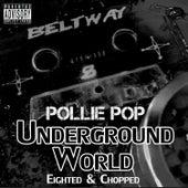 Underground World by Pollie Pop