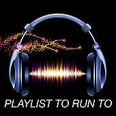 Playlist to Run To by Various Artists