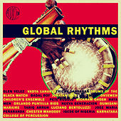 Play & Download Global Rhythms - Drums and Percussive Traditions from Around the World by Various Artists | Napster