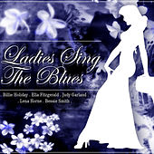 Play & Download Ladies Sing the Blues by Various Artists | Napster