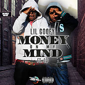 Money on My Mind (feat. 3d) by Lil Goofy