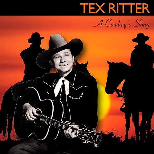 Play & Download A Cowboy's Song by Tex Ritter | Napster