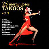Play & Download 25 Maravillosos Tangos, Vol. 1 by Various Artists | Napster