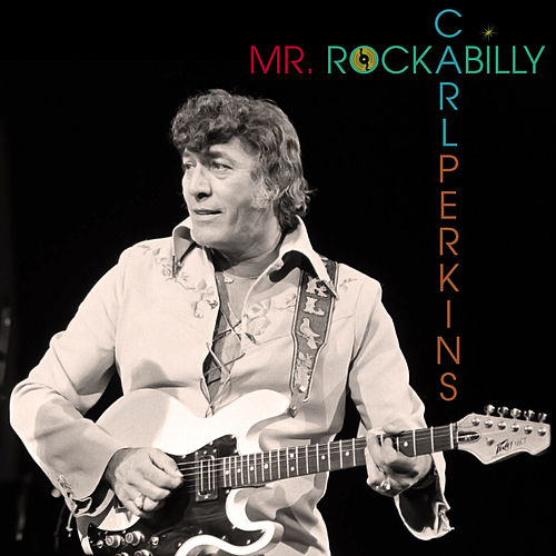 Play & Download Mr. Rockabilly by Carl Perkins | Napster