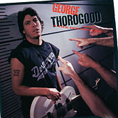 Play & Download Born To Be Bad by George Thorogood | Napster