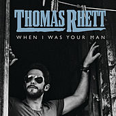 When I Was Your Man by Thomas Rhett