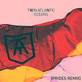 Play & Download Oceans (Prides Remix) by Twin Atlantic | Napster