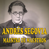 Play & Download Maestro de Maestros by Andres Segovia | Napster