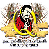 Play & Download Horse Feathers & Animal Crackers: A Tribute To Queen by Various Artists | Napster