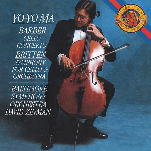 Barber: Cello Concerto; Britten: Symphony for Cello & Orchestra (Remastered) by Yo-Yo Ma