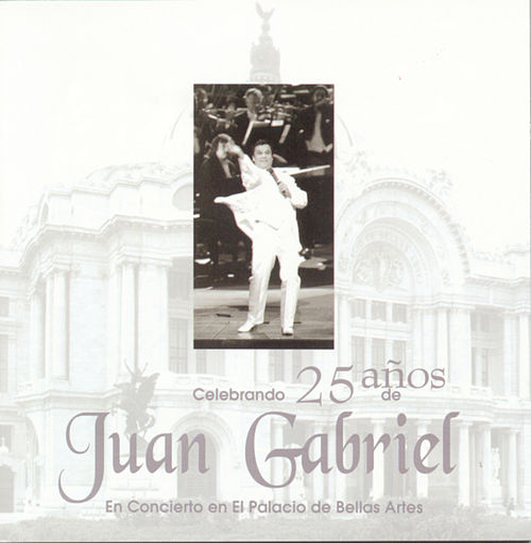 Play & Download Celebracion De Los 25 Anos De Juan Gabriel En... by Juan Gabriel | Napster