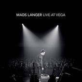 Live at Vega by Mads Langer