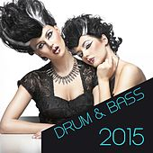 Play & Download Drum & Bass 2015 by Various Artists | Napster