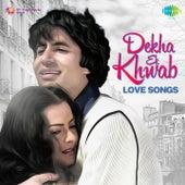 Play & Download Dekha Ek Khwab (Love Songs) by Various Artists | Napster