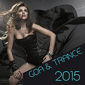 Goa & Trance 2015 by Various Artists