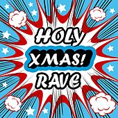 Holy XMAS Rave (24 Exploding Goa Psytrance & Energie Trance Traxx) by Various Artists