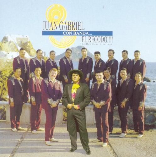 Play & Download Juan Gabriel Con Banda... El Recodo!!! by Juan Gabriel | Napster