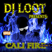 Play & Download DJ Loot Presents: Cali Fire Volume 5 by Various Artists | Napster