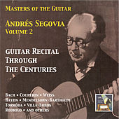 Masters of the Guitar: Andrés Segovia, Vol. 2 – Guitar Recital Through the Centuries (Remastered 2015) by Andres Segovia