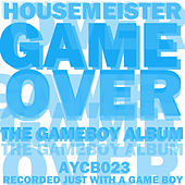 Game Over (The Gameboy Album) by Housemeister