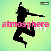 Play & Download Atmosphere: Spring by Various Artists | Napster