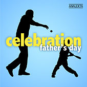 Celebration: Father's Day by Various Artists