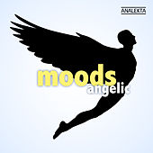 Play & Download Moods: Angelic by Various Artists | Napster